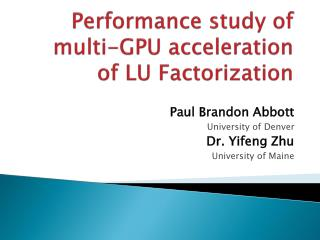 Performance study of multi-GPU acceleration of LU Factorization