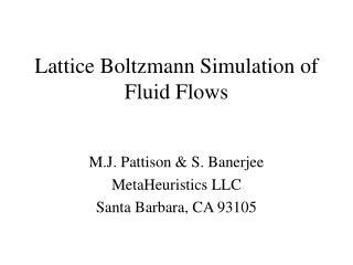 Lattice Boltzmann Simulation of Fluid Flows
