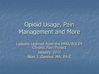 Opioid Usage, Pain Management and More