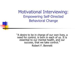 Motivational Interviewing:  Empowering Self-Directed  Behavioral Change