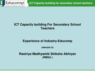 ICT Capacity building For Secondary School Teachers   Experience of Industry-Educomp   relevant to   Rastriya Madhyamik