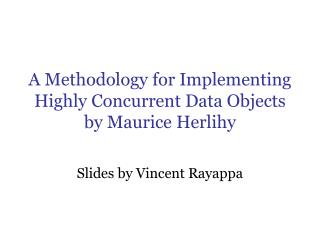 A Methodology for Implementing Highly Concurrent Data Objects  by Maurice Herlihy