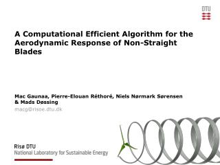A Computational Efficient Algorithm for the Aerodynamic Response of Non-Straight Blades