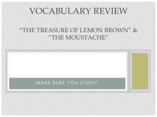 "Vocabulary Review ""The Treasure of Lemon Brown"" & ""The Moustache"""