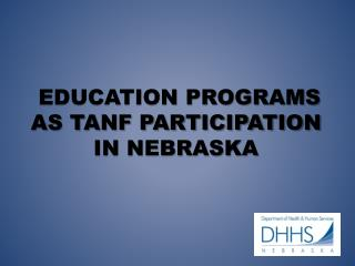 Education Programs  as TANF Participation  in Nebraska