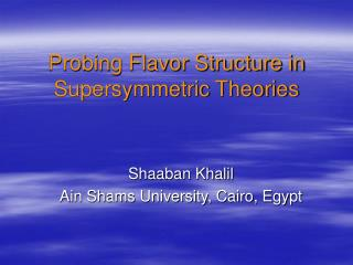 Probing Flavor Structure in Supersymmetric Theories