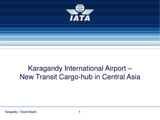 Karagandy International Airport –  New Transit Cargo-hub in Central Asia