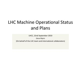 LHC Machine Operational Status and Plans