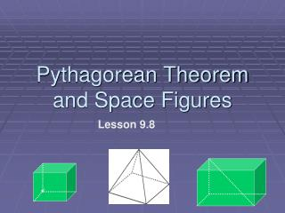 Pythagorean Theorem and Space Figures