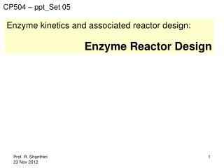 Enzyme kinetics and associated reactor design: Enzyme Reactor Design