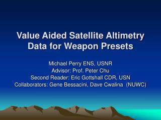 Value Aided Satellite Altimetry Data for Weapon Presets