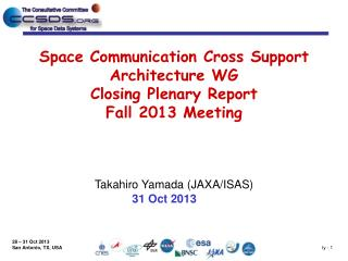 Space Communication Cross Support Architecture WG  Closing Plenary Report Fall 2013 Meeting