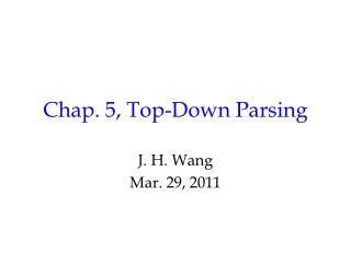 Chap. 5, Top-Down Parsing
