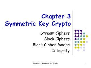 Chapter 3 Symmetric Key Crypto