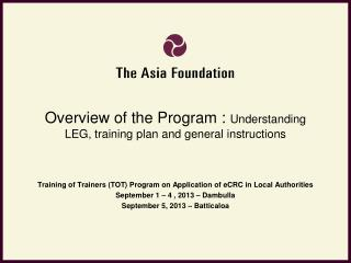 Overview of the Program :  Understanding  LEG, training plan and general  instructions
