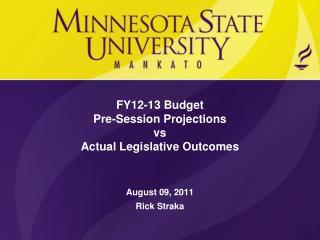 FY12-13 Budget Pre-Session Projections vs Actual Legislative Outcomes