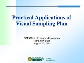 Practical Applications of Visual Sampling Plan