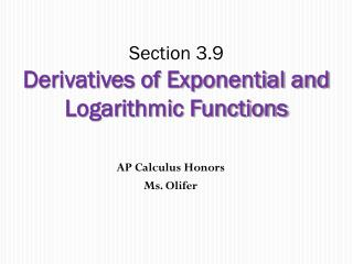 Section 3.9 Derivatives of Exponential and Logarithmic Functions
