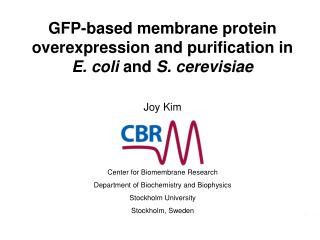 GFP-based membrane protein overexpression and purification in  E. coli  and  S. cerevisiae
