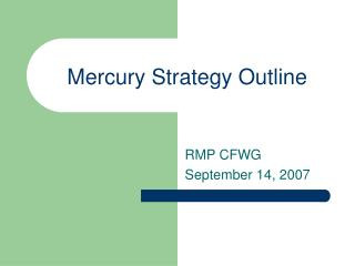 Mercury Strategy Outline