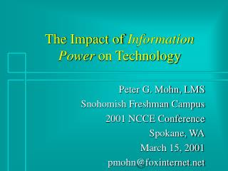 The Impact of  Information Power  on Technology