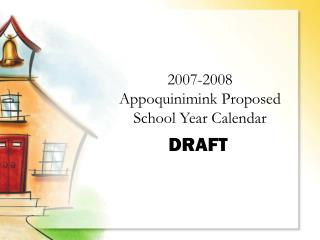 2007-2008  Appoquinimink Proposed School Year Calendar