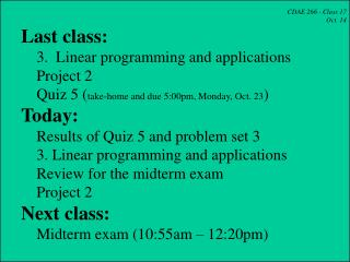 CDAE 266 - Class 17 Oct. 14  Last class:     3.  Linear programming and applications     Project 2