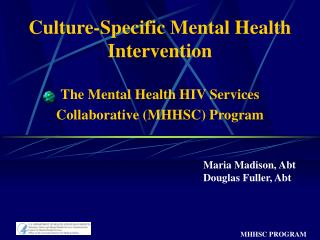 Culture-Specific Mental Health Intervention  The Mental Health HIV Services Collaborative MHHSC Program