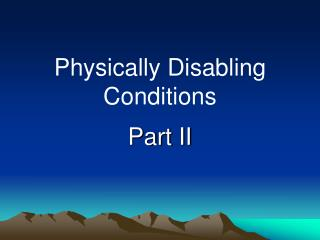 Physically Disabling Conditions