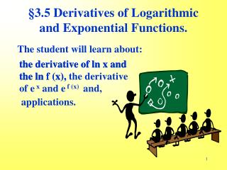 §3.5 Derivatives of Logarithmic and Exponential Functions.