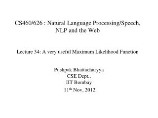 Pushpak Bhattacharyya CSE Dept.,  IIT  Bombay   11 th  Nov, 2012