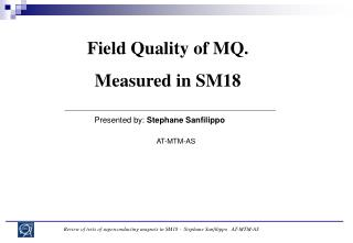 Field Quality of MQ. Measured in SM18