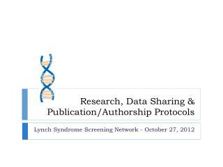 Research, Data Sharing & Publication/Authorship Protocols