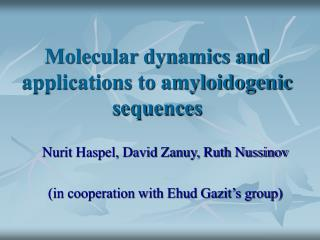 Molecular dynamics and applications to amyloidogenic sequences
