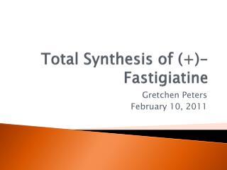 Total Synthesis of (+)- Fastigiatine