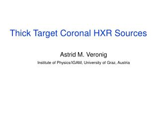Thick Target Coronal HXR Sources