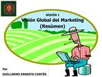SESI N 1 Visi n Global del Marketing Res men