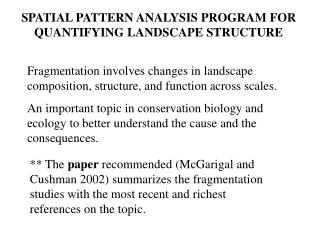 SPATIAL PATTERN ANALYSIS PROGRAM FOR QUANTIFYING LANDSCAPE STRUCTURE