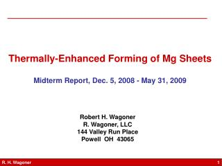 Thermally-Enhanced Forming of Mg Sheets Midterm Report, Dec. 5, 2008 - May 31, 2009