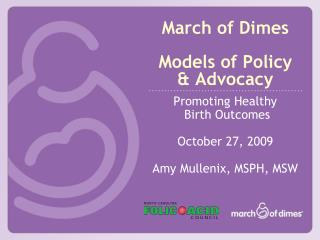 March of Dimes Models of Policy  & Advocacy