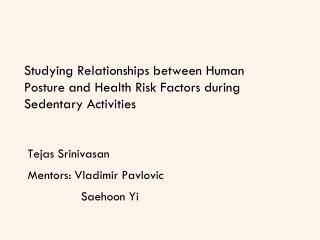 Studying Relationships between Human Posture and Health Risk Factors during Sedentary Activities