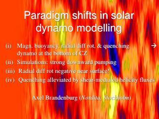 Paradigm shifts in solar dynamo modelling