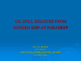 OIL SPILL DISASTER FROM SUNKEN SHIP AT PARADEEP