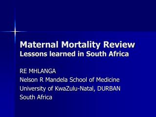 Maternal Mortality Review  Lessons learned in South Africa