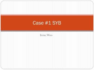 Case #1 SYB