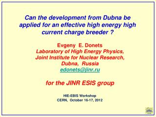 Evgeny   E. Donets Laboratory of High Energy Physics, Joint Institute for Nuclear Research,