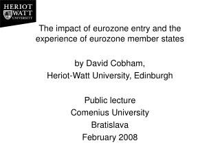 The impact of eurozone entry and the experience of eurozone member states by David Cobham,