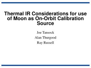 Thermal IR Considerations for use of Moon as On-Orbit Calibration Source
