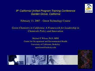 9th California Unified Program Training Conference Garden Grove, California  February 13, 2007   Green Technology Course
