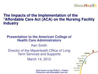 Presentation to the American College of Health Care Administrators Ken Smith